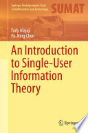 An Introduction to Single User Information Theory Book