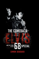 The Comeback: Elvis and the Story of the '68 Special