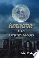 Beware the Druid Moon