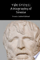 The Stoic  A biography of Seneca Book PDF