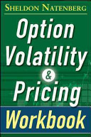 Option Volatility and Pricing Workbook  Second Edition Book