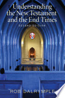 Understanding The New Testament And The End Times Second Edition