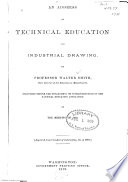 An Address on Technical Education and Industrial Drawing