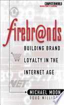 Firebrands: Building Brand Loyalty in the Internet Age