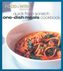 Quick from Scratch One Dish Meals Cookbook