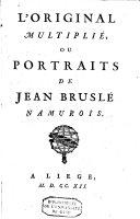 L'Original Multiplié, Ou Portraits De Jean Bruslé, Namurois