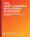 The Deep Learning with Keras Workshop