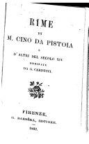 Rime di M. Cino da Pistoia e d'altri del secolo XIV ordinate da G. Carducci