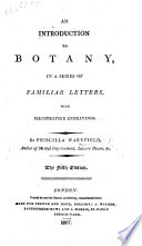 An Introduction to Botany  in a Series of Familiar Letters  Etc