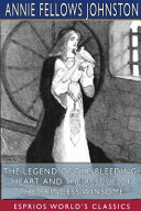 Pdf The Legend of the Bleeding-Heart, and The Rescue of the Princess Winsome (Esprios Classics)