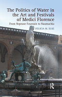 Pdf The Politics of Water in the Art and Festivals of Medici Florence Telecharger