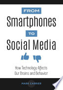 From Smartphones To Social Media How Technology Affects Our Brains And Behavior Book PDF