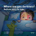 Where Are You Darkness?