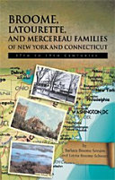 Broome  Latourette  and Mercereau Families of New York and Connecticut