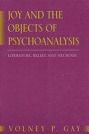 Joy and the Objects of Psychoanalysis