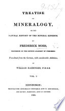 Treatise On Mineralogy Or The Natural History Of The Mineral Kingdom Translated From The German With Considerable Additions By W Haidinger Plates And Explanations