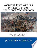 Across Five Aprils by Irene Hunt Student Workbook