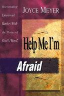 Help Me I m Afraid