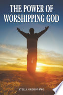 The Power Of Worshipping God