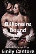 Billionaire Bound  My Billionaire Boss  Part 1  A BDSM Erotic Romance