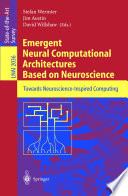 Emergent Neural Computational Architectures Based On Neuroscience Book PDF