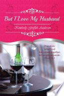 But I Love My Husband