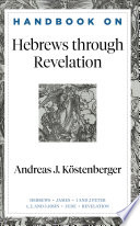 Handbook On Hebrews Through Revelation Handbooks On The New Testament