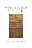 Roads to utopia : the walking stories of the Zohar / David Greenstein