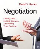 Negotiation  Closing Deals  Settling Disputes  and Making Team Decisions