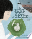link to A bowl full of peace : a true story in the TCC library catalog