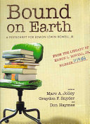 Bound on Earth: A Festschrift for Edmon Lewin Rowell, Jr