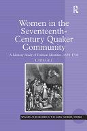 Women in the Seventeenth-Century Quaker Community: A Literary Study ...