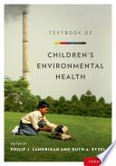 Textbook of Children s Environmental Health