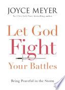 Let God Fight Your Battles Book