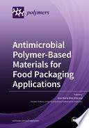 Antimicrobial Polymer Based Materials For Food Packaging Applications Book PDF