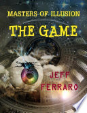 Masters of Illusion  The Game