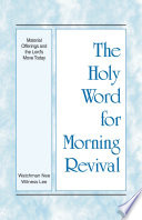 The Holy Word For Morning Revival Material Offerings And The Lord S Move Today