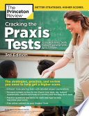 Cracking the Praxis Tests  Core Academic Skills   Subject Assessments   PLT Exams   3rd Edition