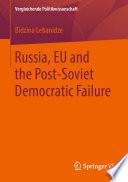 Russia, EU and the Post-Soviet Democratic Failure Pdf/ePub eBook