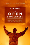 Living in Open Brokenness  Becoming the Mosaic God Wants You to Be