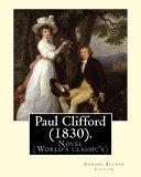 Paul Clifford  1830   By  Edward Bulwer Lytton