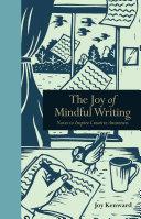 The Joy of Mindful Writing