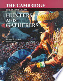 """The Cambridge Encyclopedia of Hunters and Gatherers"" by Lee, Richard B. Lee, Richard Heywood Daly, Richard Daly, Cambridge University Press"