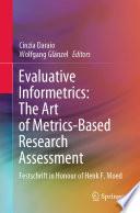 Evaluative Informetrics The Art Of Metrics Based Research Assessment