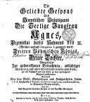 Die geliebte Respons des himmlischen Bräutigams die seelige Jungfrau Agnes, Przemislai dieses Nahmens des II. (Welcher ansonst Ottogarus I. genennt wird) Dritten Böhmischen Königs, dritte Tochter