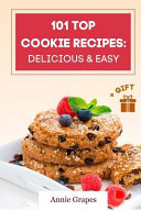 101 Top Cookie Recipes