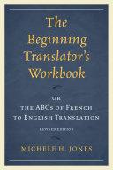 The Beginning Translator's Workbook