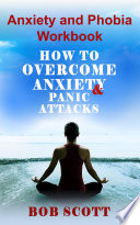 Anxiety and Phobia Workbook