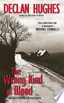 The Wrong Kind of Blood  : An Irish Novel of Suspense