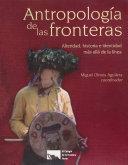 Antropología de las fronteras. Alteridad, historia e identidad más allá de la línea